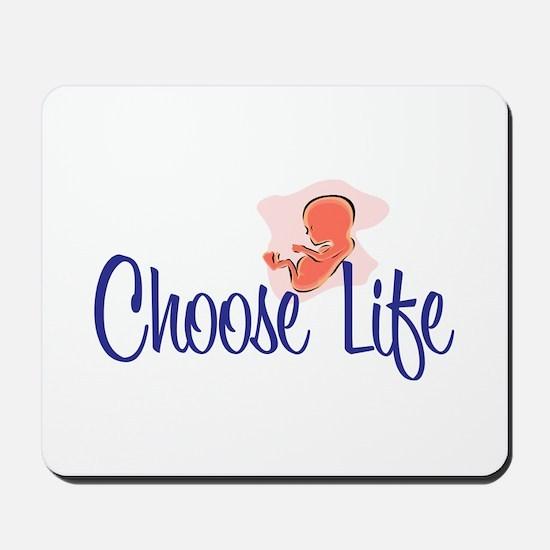 """""""Choose Life"""" Mousepad"""