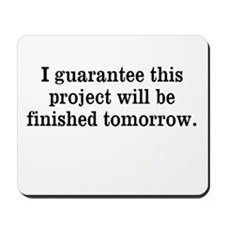 Humorous Project Quote Mousepad