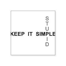 """Keep it simple. Stupid. Square Sticker 3"""" x 3"""""""