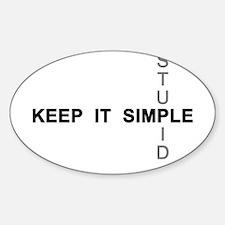 Keep it simple. Stupid. Sticker (Oval)