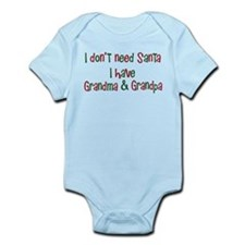 I dont need Santa I have Grandma Grandpa Infant Bo