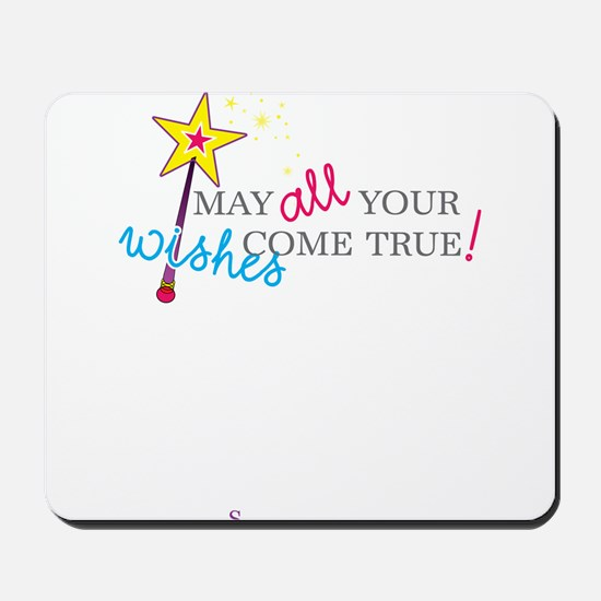 May all your wishes come true! Mousepad