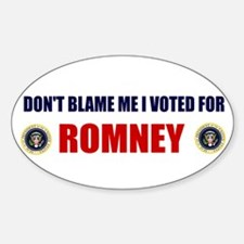 DONT BLAME ME I VOTED FOR ROMNEY BUMPER STICKER St