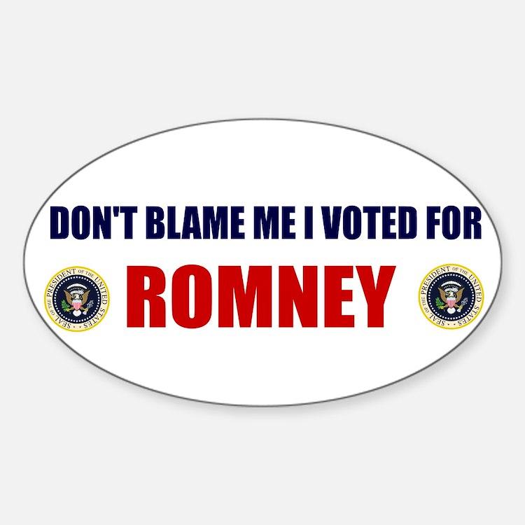 DONT BLAME ME I VOTED FOR ROMNEY BUMPER STICKER St