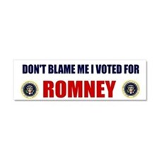 DONT BLAME ME I VOTED FOR ROMNEY BUMPER STICKER Ca