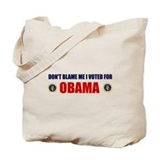 DONT BLAME ME I VOTED FOR OBAMA Tote Bag