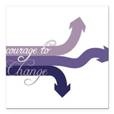 "Courage To Change Square Car Magnet 3"" x 3"""
