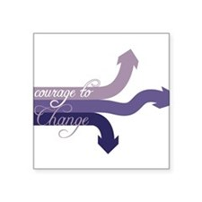 "Courage To Change Square Sticker 3"" x 3"""