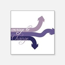 """Courage To Change Square Sticker 3"""" x 3"""""""