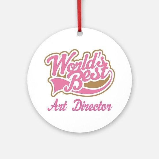 Art Director (Worlds Best) Ornament (Round)
