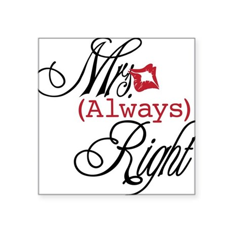 "Mrs. Always Right Square Sticker 3"" x 3"""