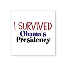 "I Survived Obamas Presidency Square Sticker 3"" x 3"