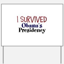 I Survived Obamas Presidency Yard Sign