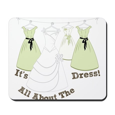 All About The Dress Mousepad