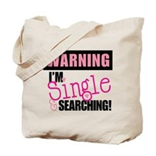 Single And Searching Tote Bag
