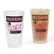 Single And Searching Drinking Glass