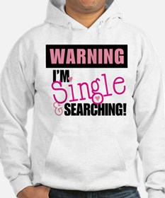 Single And Searching Hoodie