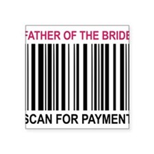 """Father Of The Bride Square Sticker 3"""" x 3"""""""