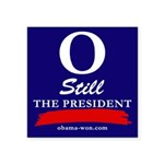 O Still the President bumper sticker, square