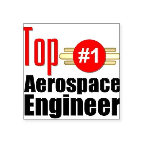 "Top Aerospace Engineer Square Sticker 3"" x 3"""