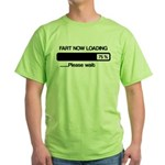 Fart now loading Green T-Shirt