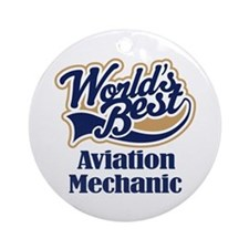 Aviation Mechanic (Worlds Best) Ornament (Round)