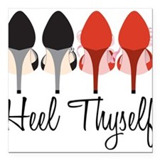 "Heel Thyself Square Car Magnet 3"" x 3"""