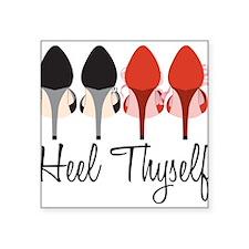 "Heel Thyself Square Sticker 3"" x 3"""
