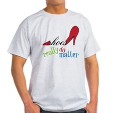Shoes Really Do Matter T-Shirt