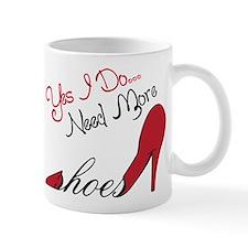 Need More Shoes Mug