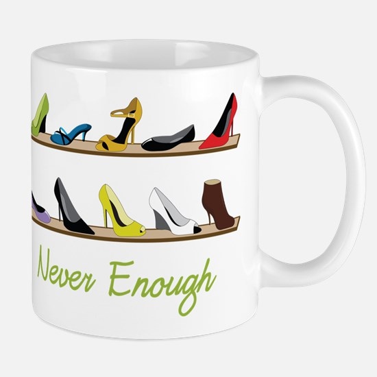 Never Enough Mug