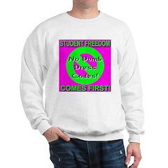 No Dumb Dress Codes Sweatshirt