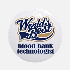 Blood Bank Technologist (Worlds Best) Ornament (Ro