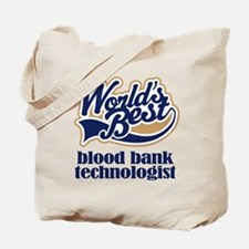 Blood Bank Technologist (Worlds Best) Tote Bag