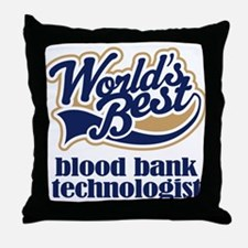 Blood Bank Technologist (Worlds Best) Throw Pillow