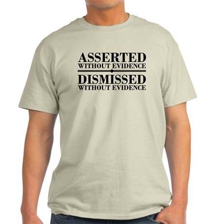 Dismissed Without Evidence Atheist Light T-Shirt
