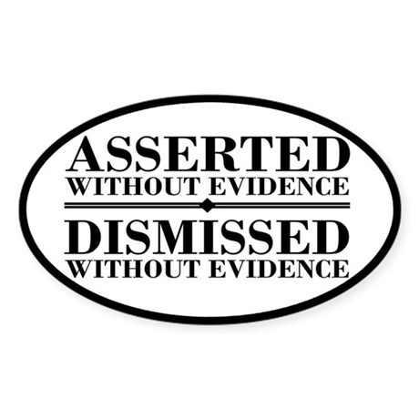 Dismissed Without Evidence Atheist Sticker (Oval)