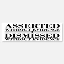 Dismissed Without Evidence Atheist Bumper Bumper Sticker