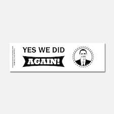 Obama Yes We Did Again BW Car Magnet 10 x 3