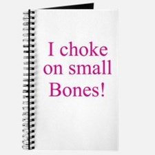 I CHOKE ON SMALL BONES! Journal