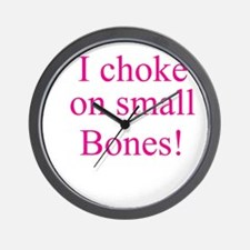 I CHOKE ON SMALL BONES! Wall Clock