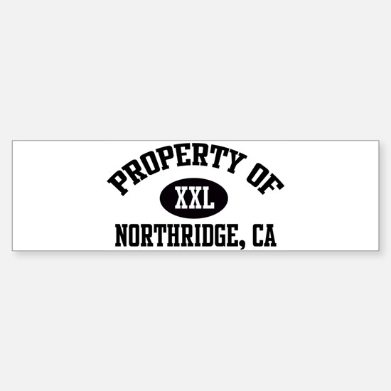Property of NORTHRIDGE Bumper Bumper Bumper Sticker