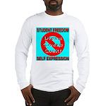 Dress Codes Suck! Long Sleeve T-Shirt