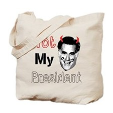 Mitt Romney Is NOT My President Tote Bag