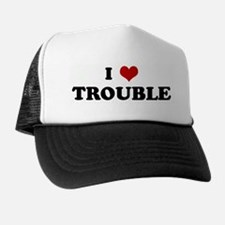 I Love TROUBLE Trucker Hat