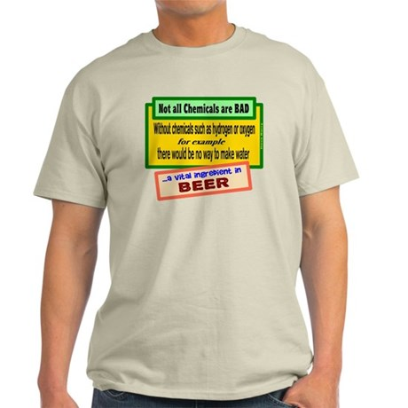 Not All Chemicals Are Bad-Dave Barry/t-shirt Light