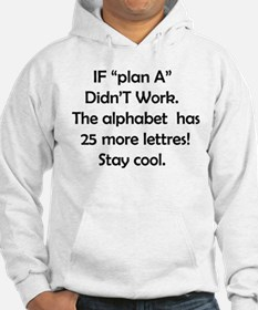 If plan A didnt work Hoodie