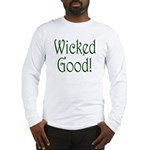 Wicked Good! Long Sleeve T-Shirt
