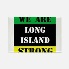 WE ARE LONG ISLAND STRONG Rectangle Magnet