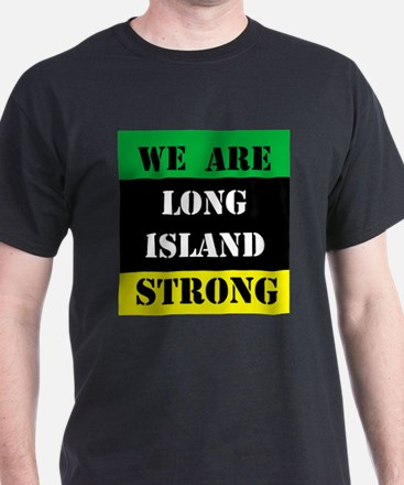 WE ARE LONG ISLAND STRONG T-Shirt